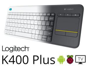 Logitech K400 Plus : la nouvelle version du clavier absolu pour votre PC de Salon (Android TV, Raspberry Pi/Kodi)