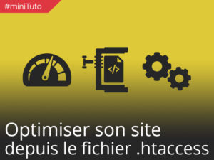 #miniTuto Optimiser son site à l'aide du fichier .htaccess #5