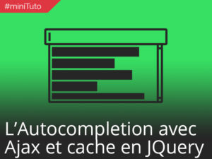 #miniTuto Champ input avec Autocompletion en Ajax + cache #astuce #6