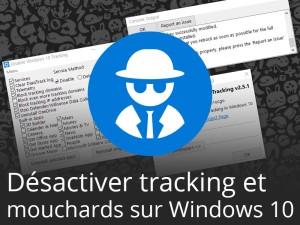 Windows 10 : Un outil pour bloquer ou supprimer les services de trackings/mouchards et nettoyer les applis inutiles