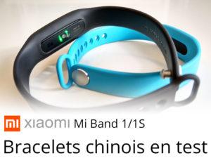 Xiaomi Mi Band 1 et 1S : Sont ils fiables ? Test et Tarifs !