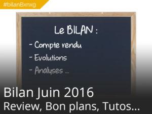 #bilanBxnxg C'est l'heure du bilan – Juin 2016