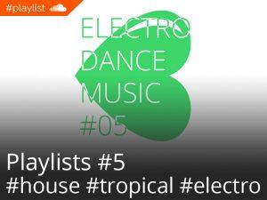 #playlist Soundcloud Electro Dance Music #05