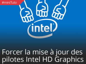 #minituto 10 : Comment forcer l'update du pilote graphique Intel HD sur un laptop Dell/Asus/Lenovo…