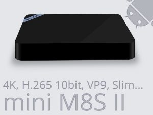 Mini M8S II – Test vidéo de la BOX TV 4K qui décode la H.265 10bit à 30€ !