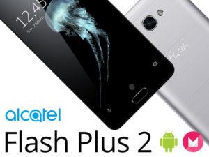 Alcatel Flash Plus 2 – Un smartphone 5.5″ bien fini tout en métal à moins de 160€
