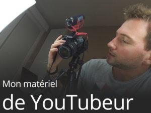 Mon matériel de YouTubeur : Filmer mes tests produits pour moins de 800€