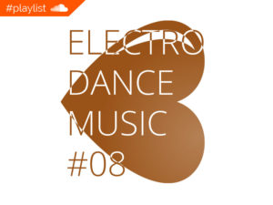 #playlist Soundcloud Electro Dance Music #08