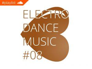 #playlist Soundcloud Electro Dance Music #08