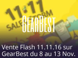 [11.11][25.11] Les semaines de promos et Black-Friday sur Gearbest !