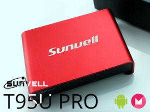Sunvell T95u Pro – Une Box en métal sous Amlogic S912 à moins de 60€