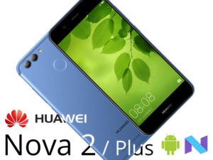 HUAWEI Nova 2 / Nova 2 Plus – La relève du milieu de Gamme de la marque arrive