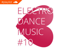 #playlist Soundcloud Electro Dance Music #10