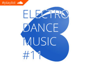 #playlist Soundcloud Electro Dance Music #11